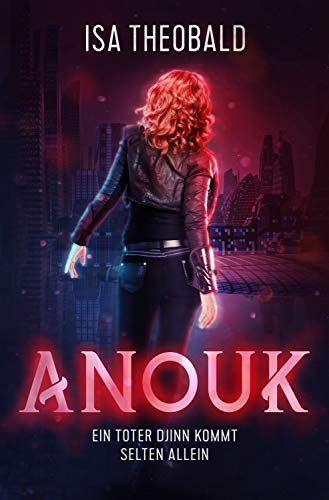 Anouk: Ein toter Djinn kommt selten allein