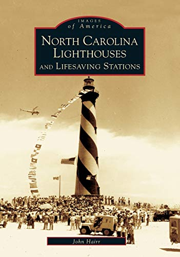 North Carolina Lighthouses and Lifesaving Stations (NC) (Images of America)