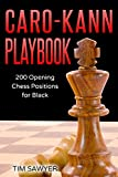 Caro-kann Playbook: 200 Opening Chess Positions For Black (chess Opening Playbook)-Sawyer, Tim