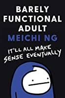 Barely Functional Adult: It'll All Make Sense Eventually