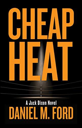 Cheap Heat (Jack Dixon Book 2)