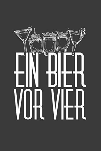 Ein Bier vor Vier: Liniertes DinA 5 Notizbuch für Alkohol, Wein und Bier Fans Rotwein Weißwein Trinker Notizheft