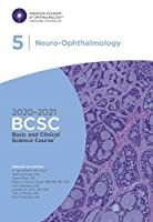 2020-2021 Basic and Clinical Science Course (TM) (BCSC), Section 05: Neuro-Ophthalmology