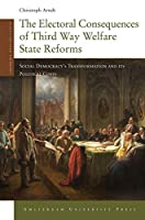 The Electoral Consequences of Third Way Welfare State Reforms: Social Democracy's Transformation and its Political Costs (Changing Welfare States)