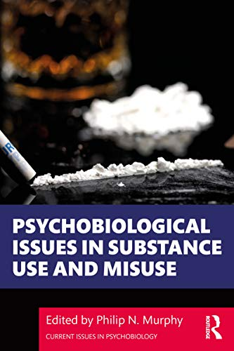 Psychobiological Issues in Substance Use and Misuse (Current Issues in Psychobiology) (English Edition)