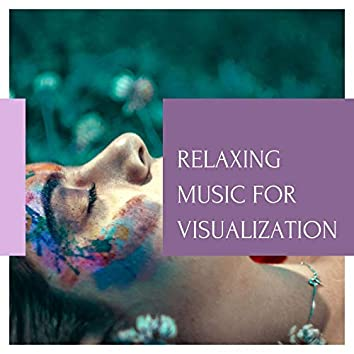 Relaxing Music for Visualization: Music to Visualize a Dream Come True, Pure Positive Energy Flow, Spiritual Healing