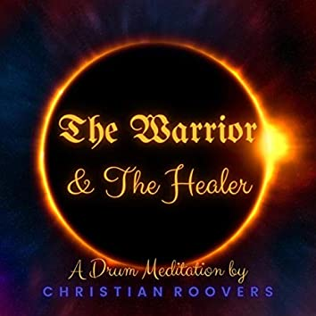 The Warrior & the Healer