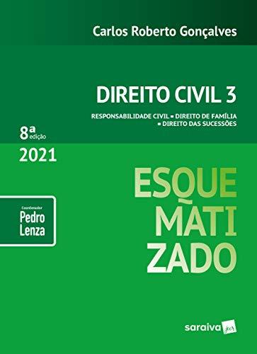 Direito Civil Esquematizado - Vol.3 - 8ª Edição 2021: Parte Geral (Arts. 1º A 120)