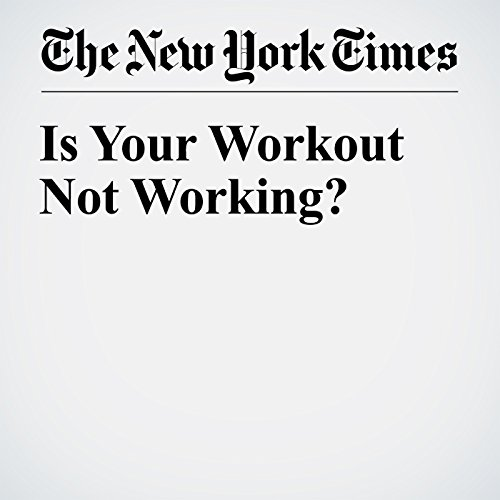 Is Your Workout Not Working? audiobook cover art