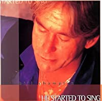 He Started to Sing by Bill Champlin