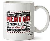 Super Awesome Mentor Coming Through No Time for Autographs Taza de cerámica impresa 11 oz
