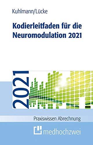 Kodierleitfaden für die Neuromodulation 2021 (Praxiswissen Abrechnung)
