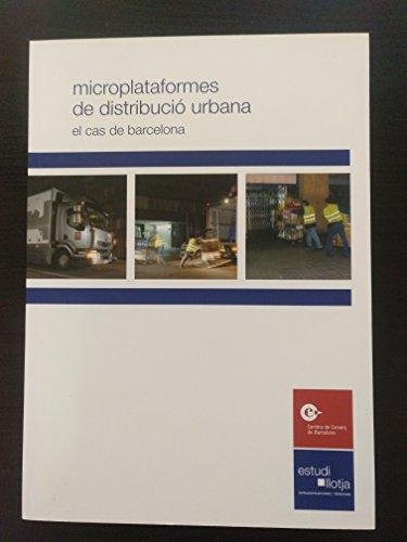 Microplataformes de distribucio urbana. El cas de Barcelona