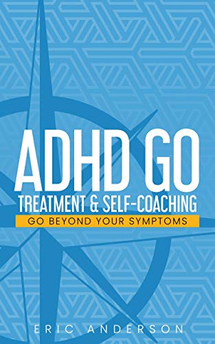 ADHD GO: Treatment & Self-Coaching (English Edition)