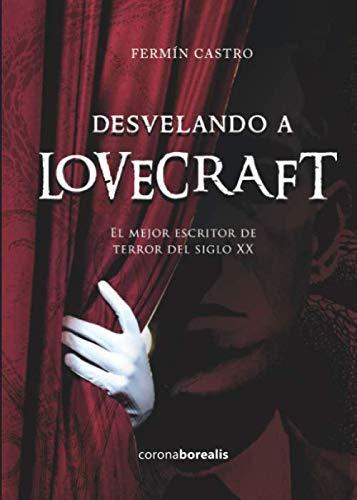 DESVELANDO A LOVERCRAFT. El mejor escritor de terror del siglo XX