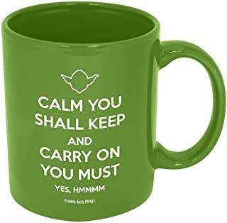Funny Guy Mugs Calm You Shall Keep And Carry On You Must Ceramic Coffee Mug, Green, 11-Ounce