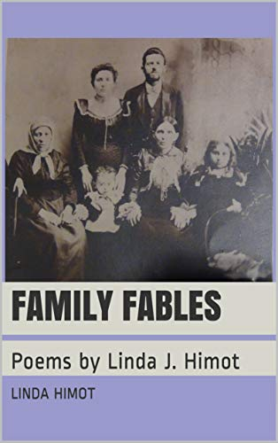 Family Fables: Poems by Linda J. Himot (English Edition)