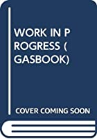 WORK IN PROGRESS (GASBOOK)