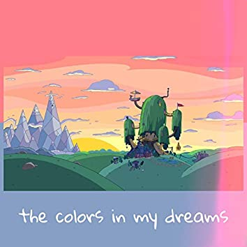 The Colors in My Dreams