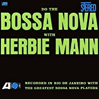 Do the Bossa Nova by Herbie Mann (2012-05-01)