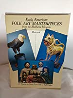 Early American Folk Art Masterpieces Postcards 0486252639 Book Cover