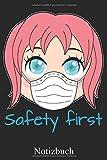 Safety First - Anime Notizbuch: Manga Mädchen mit Mundschutz Notizheft, Schreibheft, Tagebuch (Taschenbuch ca. DIN A 5 Format Liniert) von JOHN ROMEO