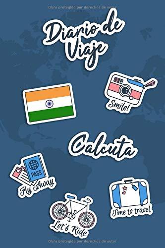 Diario de Viaje Calcuta: Diario de Viaje   106 páginas, 15.24 cm x 22.86 cm   Para acompañarle durante su estancia.