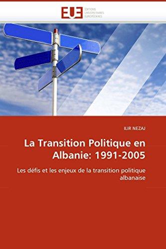 La Transition Politique en Albanie: 1991-2005: Les défis et les enjeux de la transition politique albanaise (Omn.Univ.Europ.)