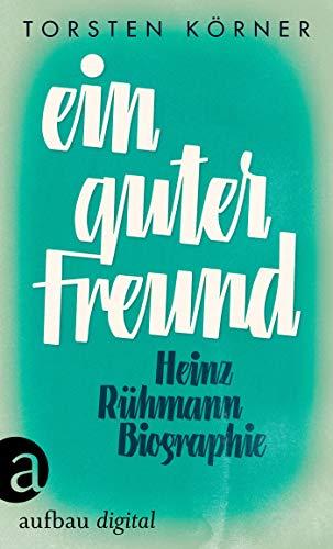 Ein guter Freund: Heinz Rühmann. Biographie