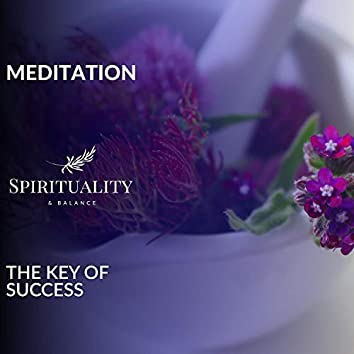 Meditation - The Key Of Success