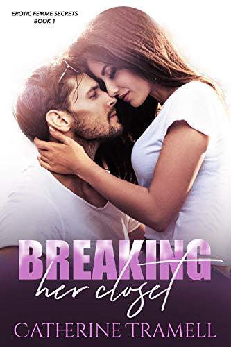 BREAKING HER CLOSET (EROTIC FEMME SECRETS Book 1)