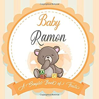 Baby Ramon A Simple Book of Firsts: A Baby Book and the Perfect Keepsake Gift for All Your Precious First Year Memories an...