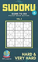 Sudoku game-to-go Pocket book edition Vol. 2 Hard & Very Hard 100 puzzles: 4.25 x 6.87 inch Sudoku game for travel friendly Pocket book size Small ... for Adults and sudoku lover travel kits