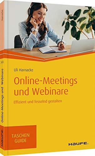 Online-Meetings und -Seminare: Effizient und fesselnd gestalten (Haufe TaschenGuide)