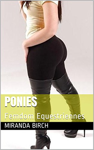 Ponies: Femdom Equestriennes (Mistress Lucy's Estate Book 1) (English Edition)