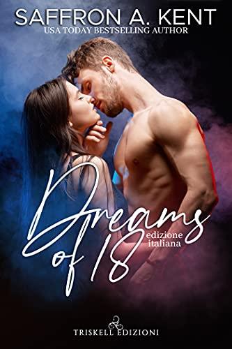 Dreams of 18: Edizione italiana (Heartstone Vol. 2) di [Saffron A. Kent, Martina Marangi]