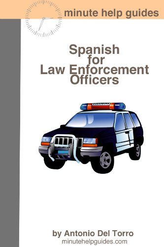 Spanish for Law Enforcement Officers: Essential Power Words and Phrases for Workplace Survival