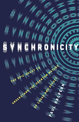 Synchronicity: The Epic Quest to Understand the Quantum Nature of Cause and Effect (English Edition)