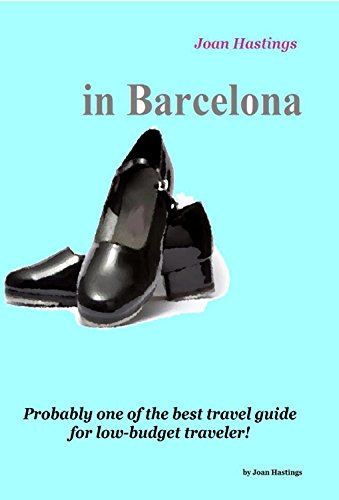 Joan Hastings in Barcelona: Probably one of the best travel guide for low-budget traveler! (Backpacked with Joan Book 2) (English Edition)