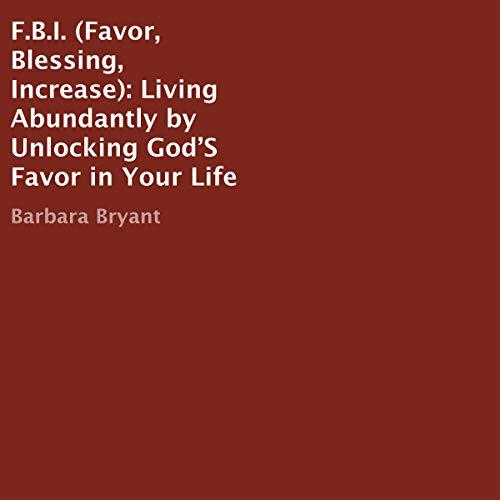 F.B.I. (Favor, Blessing, Increase) audiobook cover art