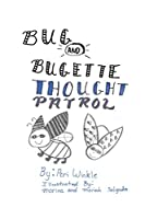 Bug & Bugette: Thought Patrol