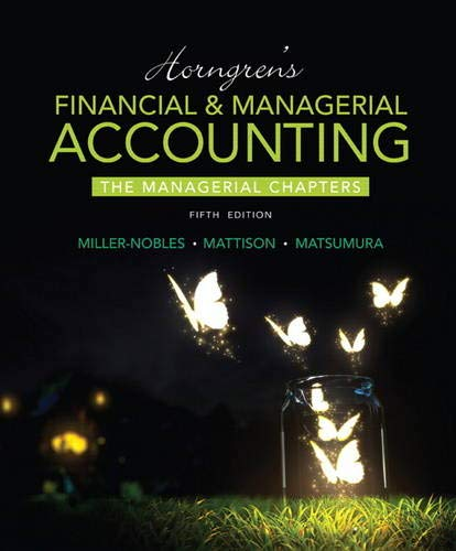 Horngren's Financial & Managerial Accounting, The Managerial Chapters (5th Edition)