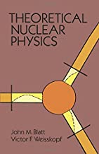 Theoretical Nuclear Physics (Dover Books on Physics)