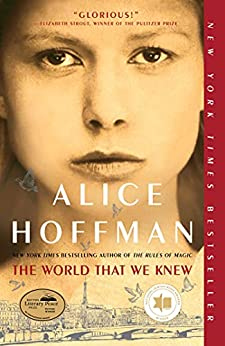 The World That We Knew: A Novel by [Alice Hoffman]