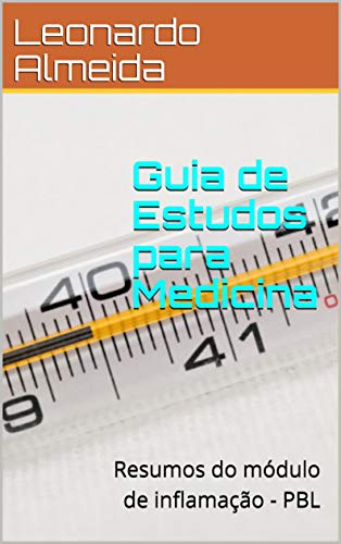 Guia de Estudos para Medicina: Resumos do módulo de inflamação - PBL (Portuguese Edition)