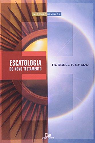 Escatologia do Novo Testamento - 3ª Edição revisada