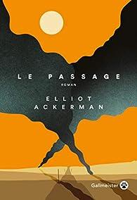 Le Passage par Elliot Ackerman