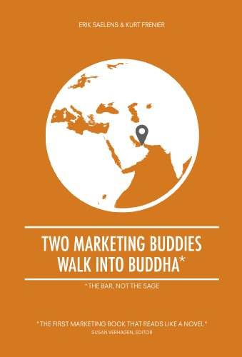 Two marketing buddies walk into Buddha: The first marketing book that reads like a novel