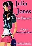 Julia Jones – Los Años Adolescentes – Libro 1: Desmoronándome (Spanish Edition)