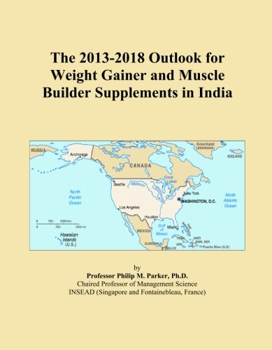 The 2013-2018 Outlook for Weight Gainer and Muscle Builder Supplements in India
